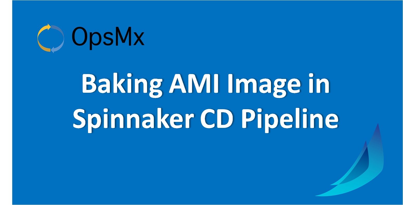 Baking AMI Image in Spinnaker CD Pipeline