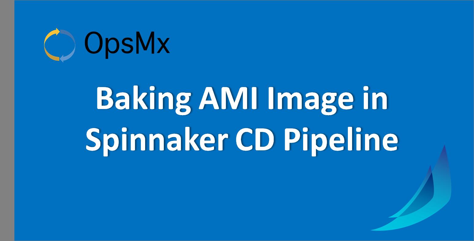 Baking AMI Image in Spinnaker CD Pipeline