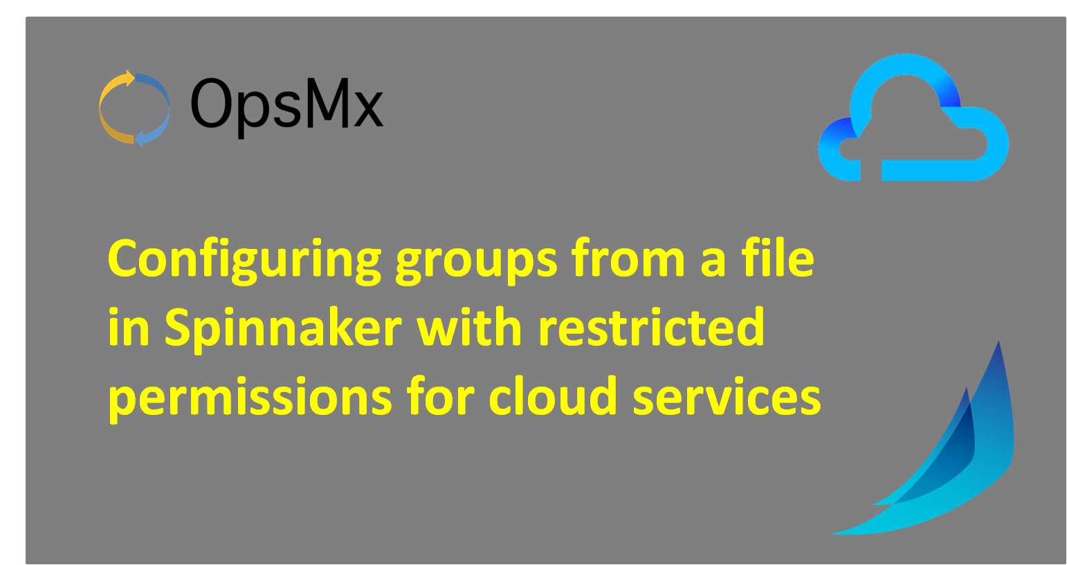 Configuring groups from a file in Spinnaker with restricted permissions for cloud services