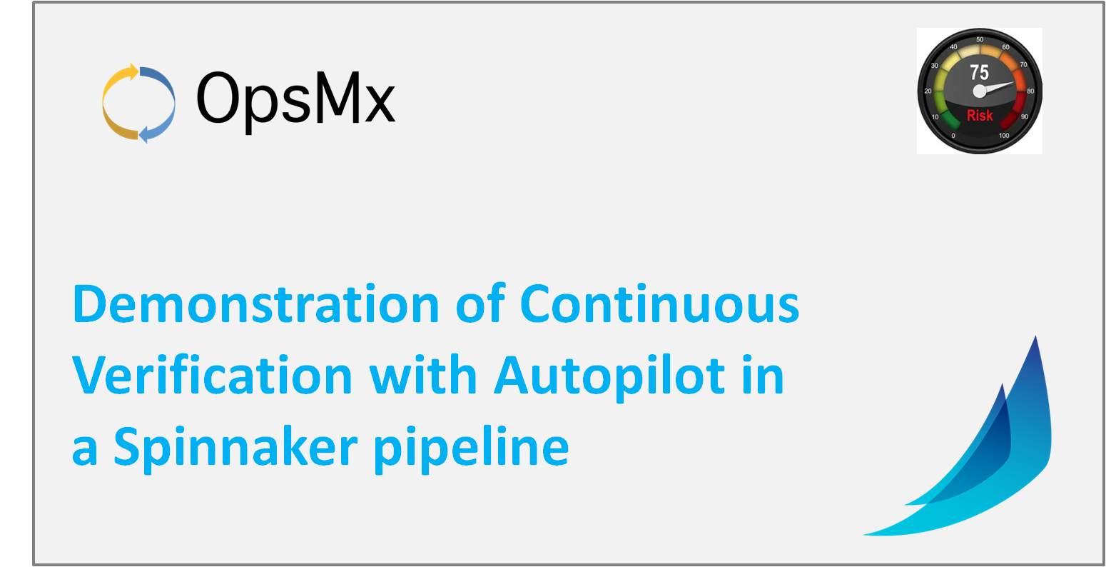 Demonstration of Continuous Verification with Autopilot in a Spinnaker pipeline