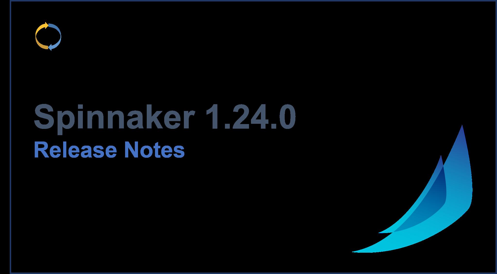 Spinnaker 1.24.0 release