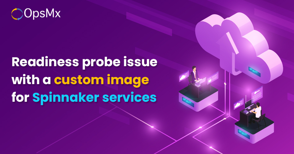 Readiness probe issue with a custom image for spinnaker services