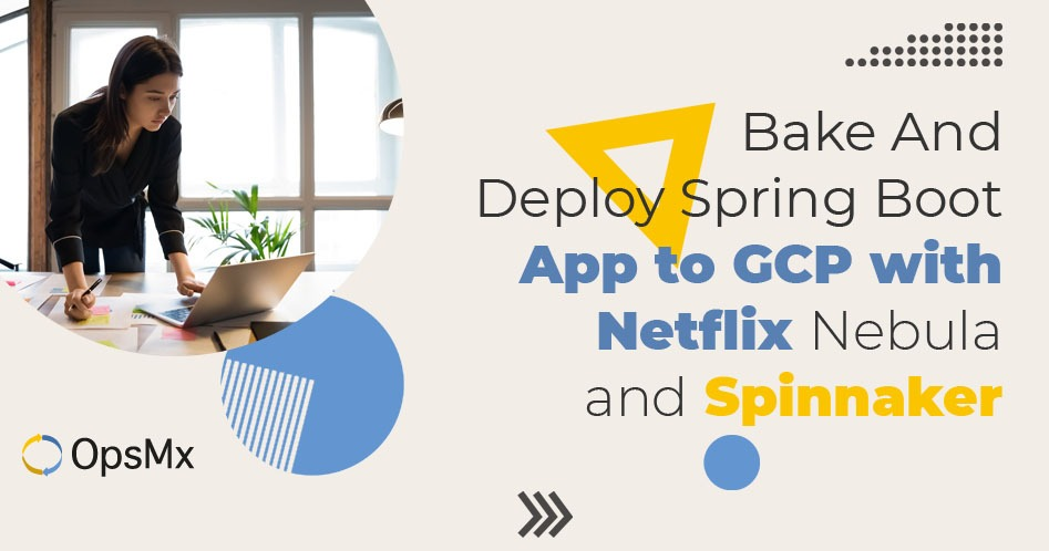 Bake And Deploy Spring Boot App to GCP with Netflix Nebula and Spinnaker