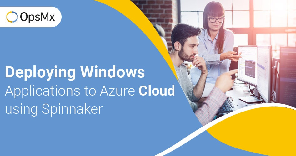 Deploying Windows Application to Azure Cloud using Spinnaker