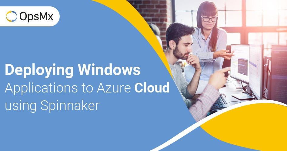Deploying Windows Application to Azure Cloud using Spinnaker