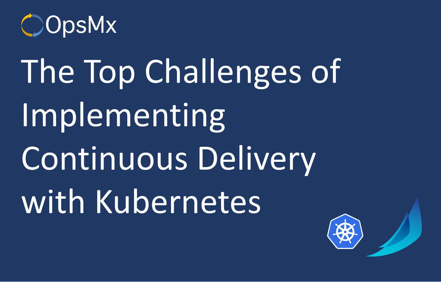 Top Challenges of Implementing Continuous Delivery with Kubernetes