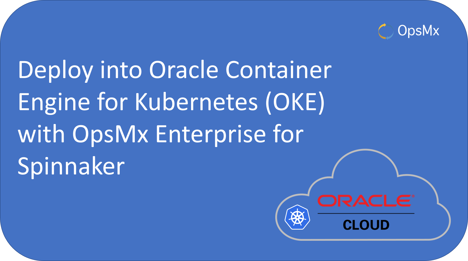 Deploy into Oracle Container Engine for Kubernetes (OKE) with OpsMx Enterprise for Spinnaker