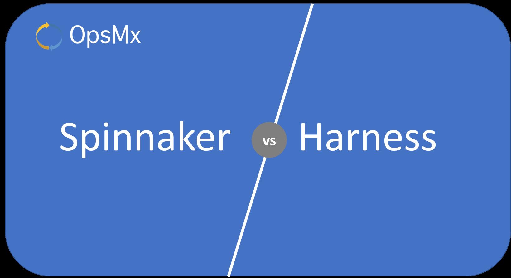 Spinnaker vs Harness