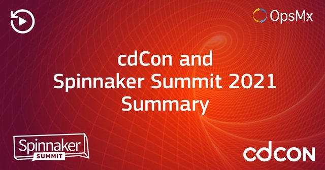 cdCon and Spinnaker Summit 2021